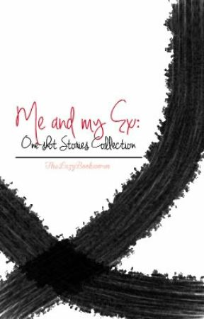 One-shot stories collection: Me & My Ex by TheLazyBookworm