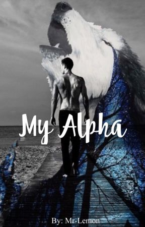 My Alpha . (ManxMan) *Completed* by Fox_in_the_mist