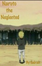 Naruto the Neglected by salrah