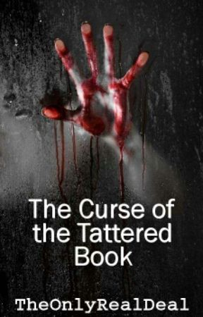 The Curse Of The Tattered Book by TheOnlyRealDeal