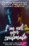 I'm Not Your Soulmate (FR) cover