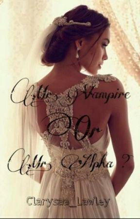 Mr. Vampire Or Mr. Alpha ? by Claryssa_Lawley