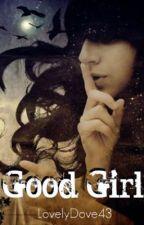 Good Girl by LovelyWriter123