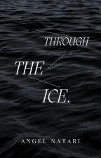 Through the Ice by AngelNatari