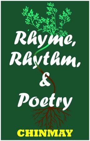 Rhyme, Rhythm and Poetry  by cchinu