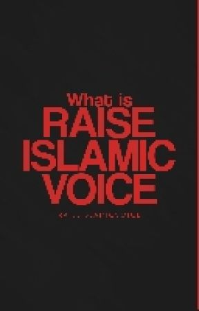 Raise Islamic Voice: All you need to know by RaiseIslamicVoice