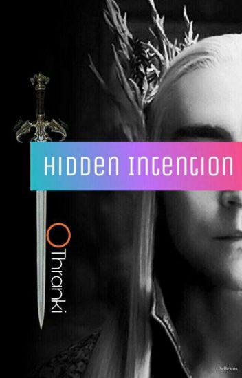 Hidden Intention(Thranduil X Reader)