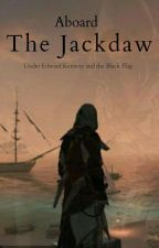 Aboard the Jackdaw: Under Edward Kenway And The Black Flag by EmilyPaille