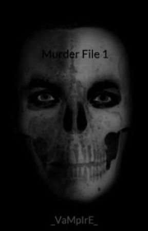 Murder File 1 by _VaMpIrE_