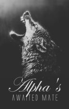 Alpha's Awaited Mate by Hollow_Mist