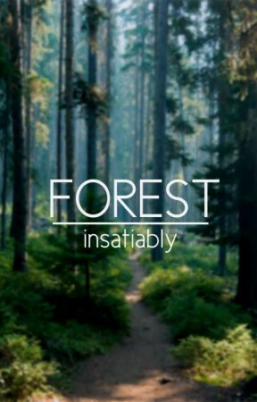 FOREST by satiably