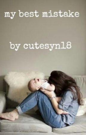 My Best Mistake by Cutesyn18