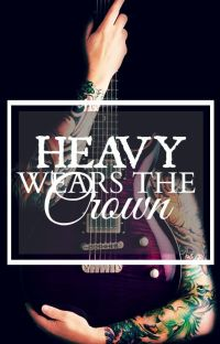 Heavy Wears The Crown cover