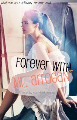 Forever with Mr. Arrogant