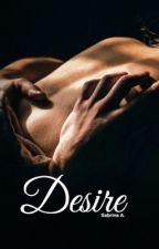 Desire ✓ - REWRITING by Sabrinaaxxo