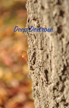 Deep Dextrose by PhantomKoala