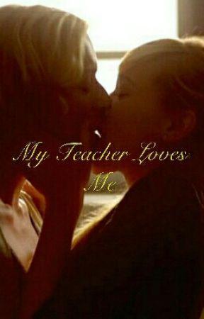 My Teacher Loves Me by PurplePanties