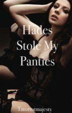 Hades Stole My Panties by tatortotmajesty