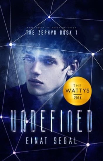 Undefined - The Zephyr Book 1 ? (completed)(#Wattys2016)