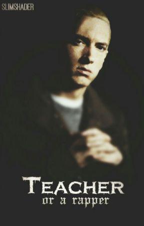 Teacher Or A Rapper? by slimshader