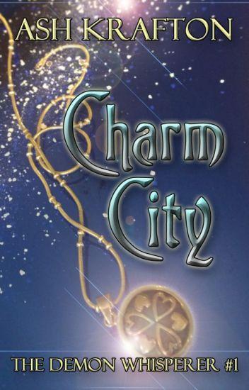 Charm City (The Demon Whisperer #1)