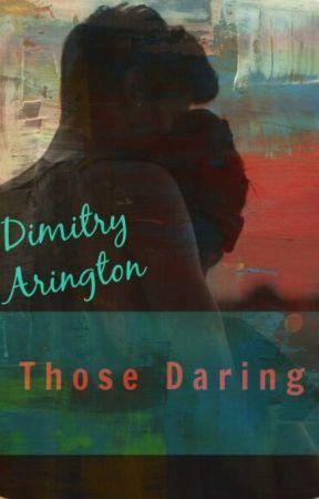 Those Daring by DimitryArington