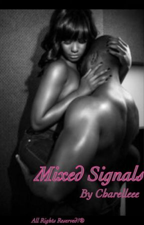 Mixed Signals(COMPLETED) by Charelleee