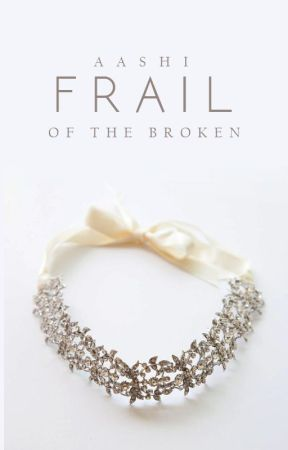 Frail | ✓ by Aashi