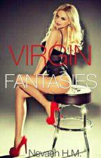 Virgin Fantasies by NevaehHM