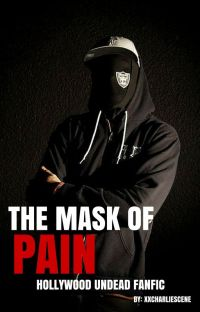 The Mask Of Pain || Funny Man/Dylan Alvarez || Hollywood Undead || Fanfic || cover