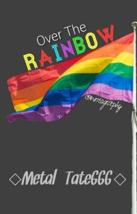 Over The Rainbow #girlxgirl cover