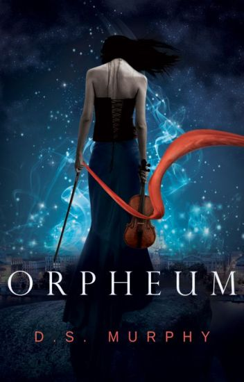 Orpheum - a dark fantasy YA romance based on Greek mythology