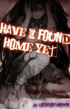 Have I found home yet? (Jeff X Reader) by Fluffy_Bugger