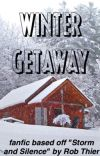 Winter Getaway - A Storm and Silence Fanfiction cover