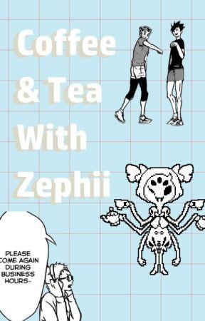 Coffee & Tea With Zephii by zephiiaa