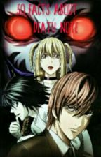 50 Facts about: Death Note by Lukaisha