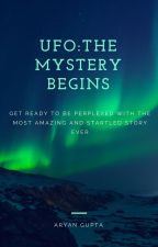 UFO: THE MYSTERY BEGINS by AryanGupta7