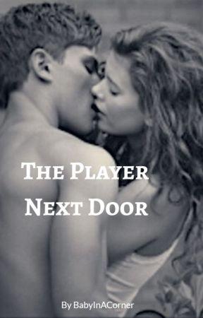The Player Next Door by BabyInACorner
