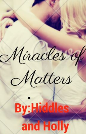 Miracles of Matters by DevotedDallon