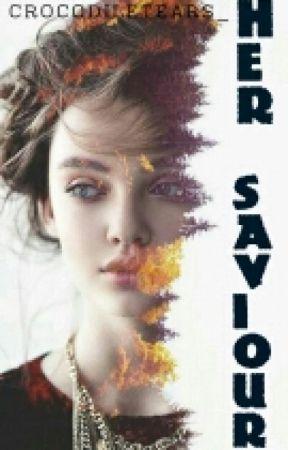 Her Saviour [COMPLETE] by crocodiletears_