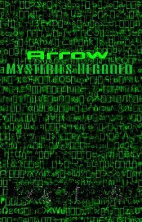 Arrow: Mysteries Decoded by ToxicArrow