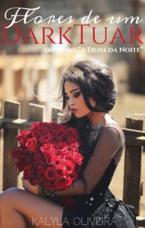 Flores de um DarkTuar by Kalyla_Oliveira