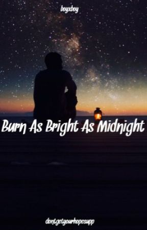 Burn as Bright as Midnight (boyxboy) by dontgetyourhopesupp