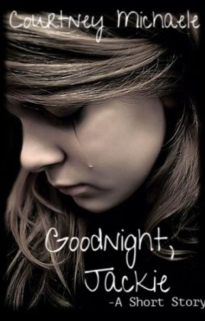 Goodnight, Jackie by RainySkky