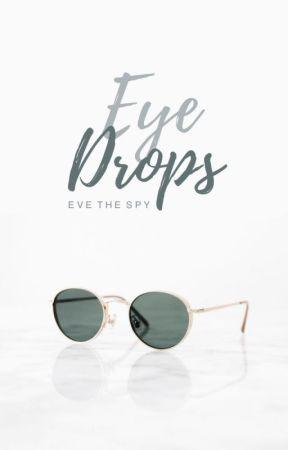 Eye Drops (#2) by evethespy
