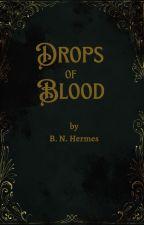Drops Of Blood (Short Horror Stories Compilation)/Gotas de Sangre by NathalyHermes