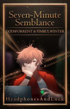 [Seven-Minute Semblance] GODSFORRENT & FIMBULWINTER by HeadphonesAndLuck