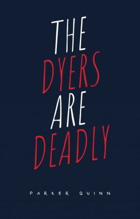 The Dyers Are Deadly by arrowheads