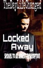Locked Away by TheDayLifeChanged
