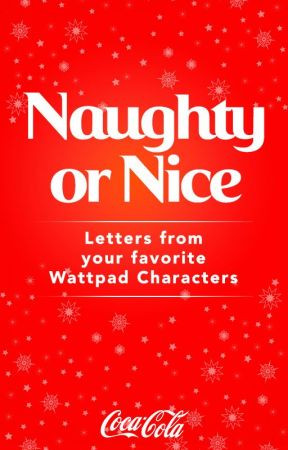 Naughty or Nice: Letters from Your Favorite Wattpad Characters by Coca-Cola